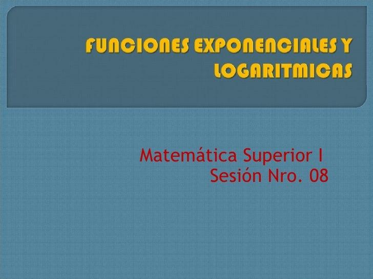Sesion 08 - Funciones Exponenciales y Logaritmicas