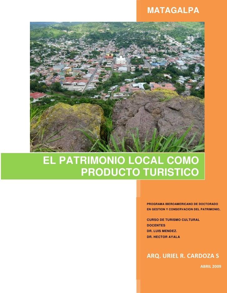 MATAGALPA     EL PATRIMONIO LOCAL COMO       PRODUCTO TURISTICO                 PROGRAMA IBEROAMERICANO DE DOCTORADO      ...