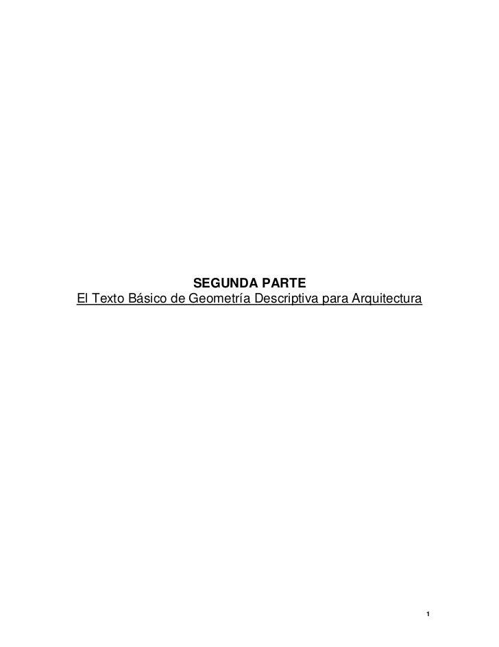 SEGUNDA PARTE El Texto Básico de Geometría Descriptiva para Arquitectura                                                  ...