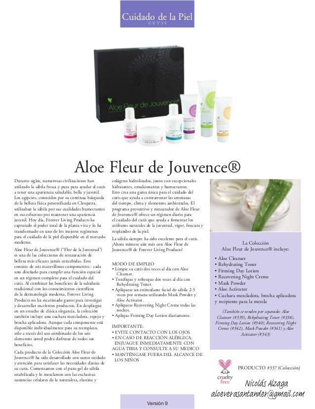 Aloe Fleur de Jouvence® Durante siglos, numerosas civilizaciones han utilizado la sábila fresca y pura para ayudar al cuti...