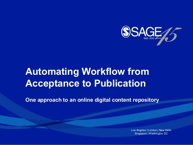 Automating Workflow fromAcceptance to PublicationOne approach to an online digital content repository                     ...