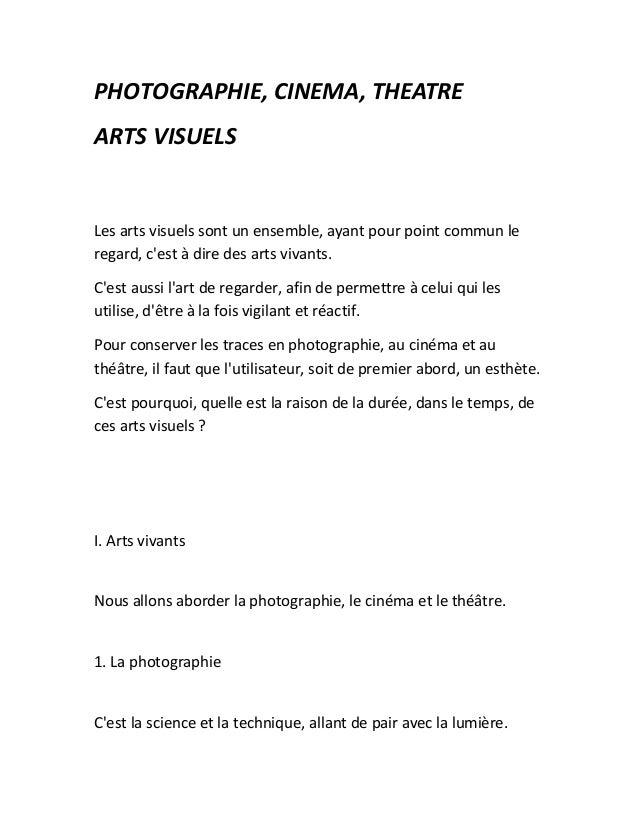 PHOTOGRAPHIE, CINEMA, THEATRE ARTS VISUELS Les arts visuels sont un ensemble, ayant pour point commun le regard, c'est à d...