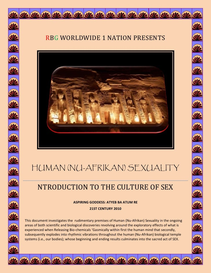 RBG WORLDWIDE 1 NATION PRESENTS    HUMAN (NU-AFRIKAN) SEXUALITY        NTRODUCTION TO THE CULTURE OF SEX                  ...