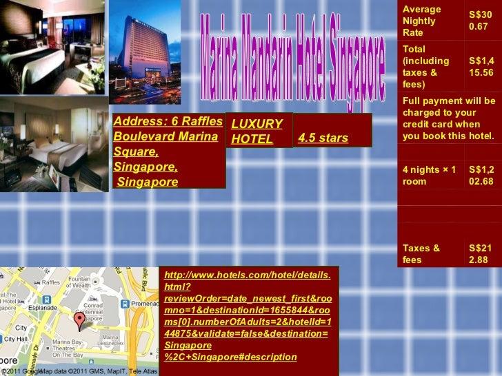Marina Mandarin Hotel Singapore  Address: 6 Raffles Boulevard Marina Square, Singapore, Singapore   4.5 stars LUXURY HOTEL...