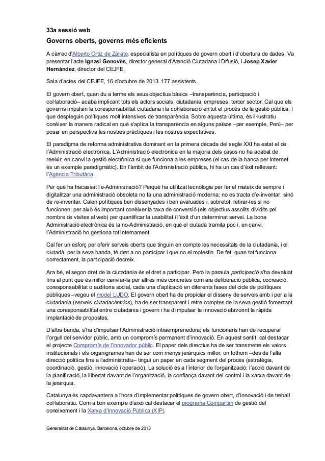 33a sessió web  Governs oberts, governs més eficients A càrrec d'Alberto Ortiz de Zárate, especialista en polítiques de go...