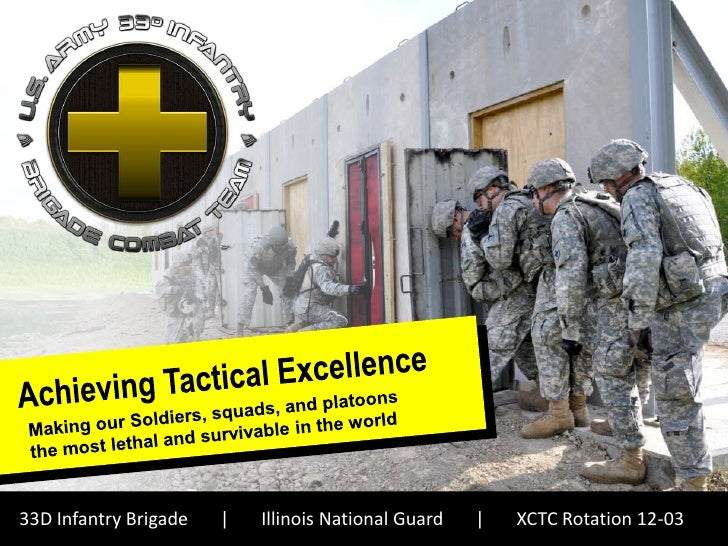 33D Infantry Brigade           |      Illinois National Guard              |      XCTC Rotation 12-03     Tactical excelle...