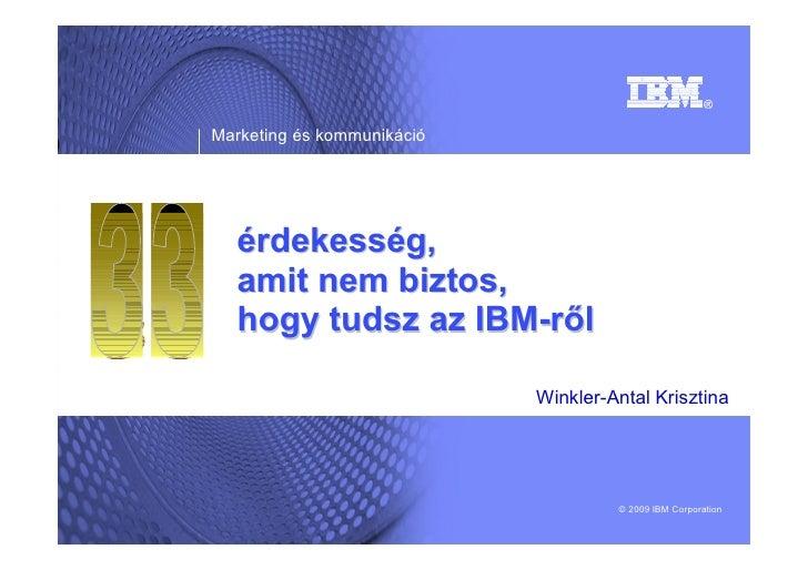 Marketing és kommunikáció       érdekesség,   amit nem biztos,   hogy tudsz az IBM-ről                              Winkle...