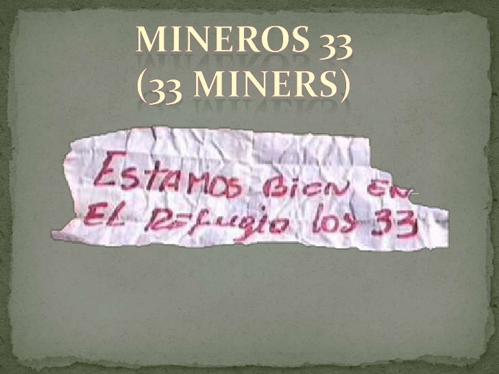 MINEROS 33<br />(33 MINERS)<br />