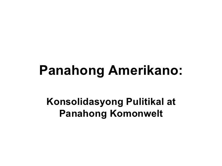 Panahong Amerikano: Konsolidasyong Pulitikal at Panahong Komonwelt