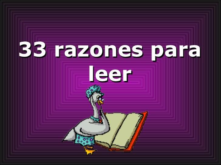 33 Razones Para Leer ¿Cual es la tuya?