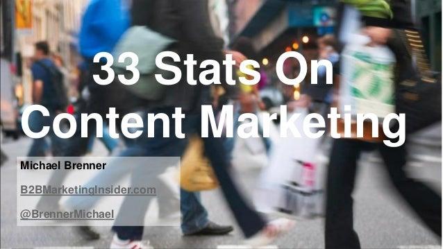 33 Stats On Content Marketing Michael Brenner B2BMarketingInsider.com @BrennerMichael © 2013 SAP AG or an SAP affiliate co...
