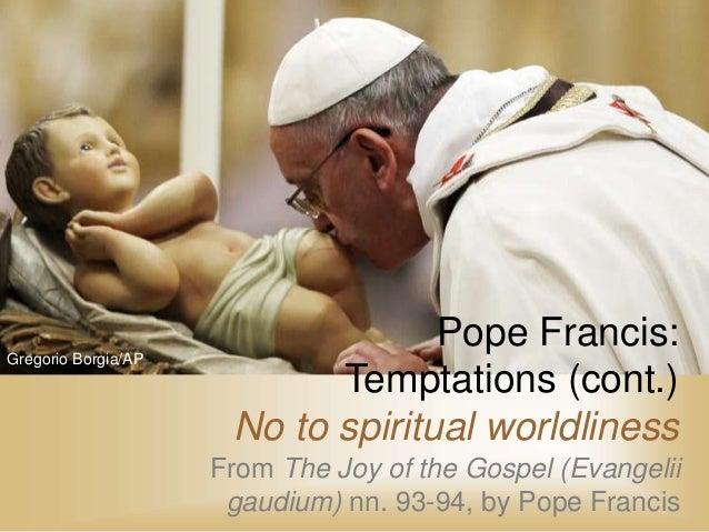 Pope Francis: Temptations (cont.)