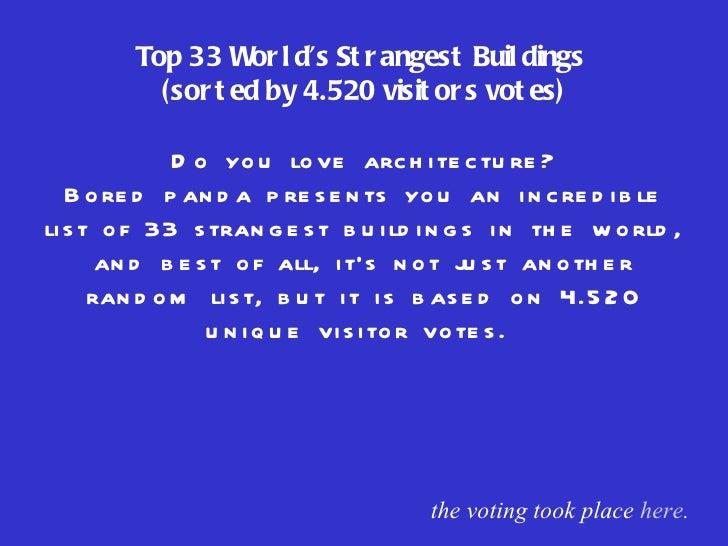 33 worlds top strangest buildings!