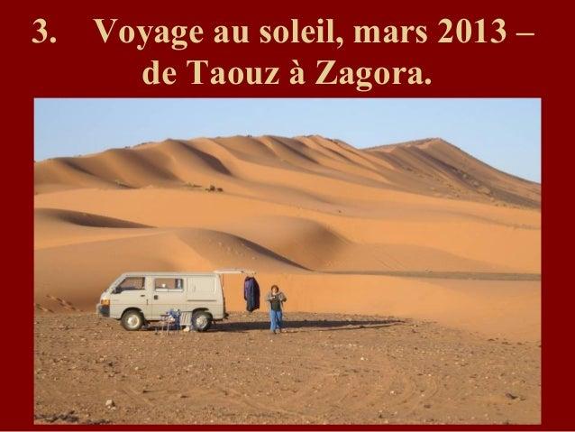 3. Voyage au soleil, mars 2013 –de Taouz à Zagora.