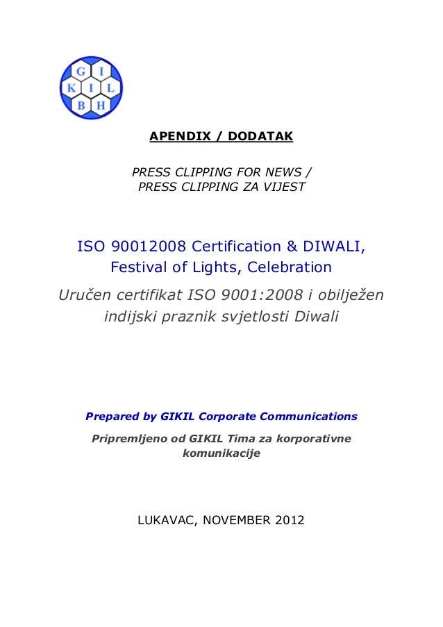 APENDIX / DODATAK          PRESS CLIPPING FOR NEWS /           PRESS CLIPPING ZA VIJEST  ISO 90012008 Certification & DIWA...