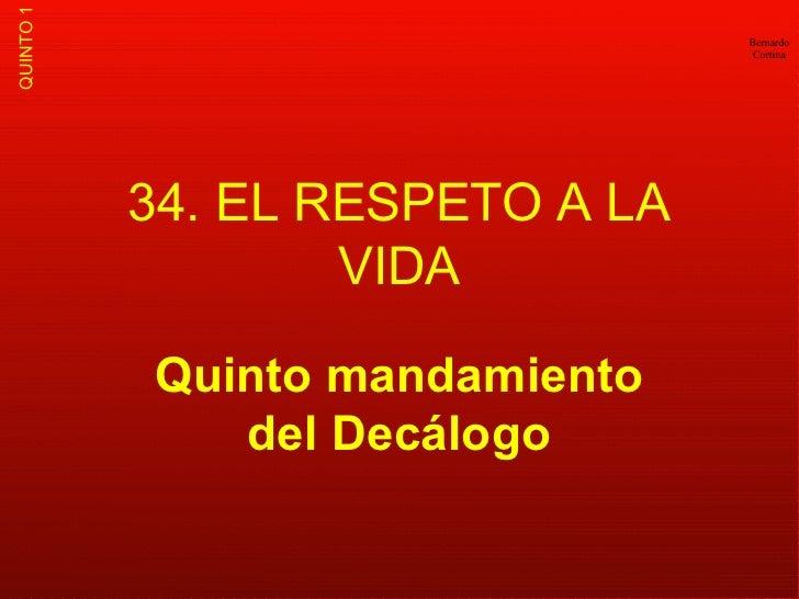 34. EL RESPETO A LA VIDA Quinto mandamiento del Decálogo