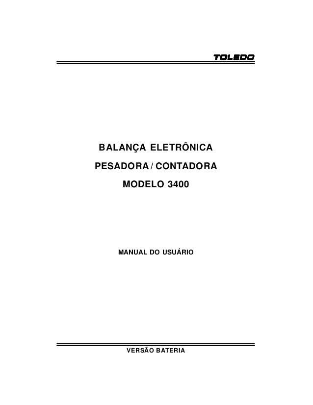 TOLEDO  BALANÇA ELETRÔNICA PESADORA / CONTADORA MODELO 3400  MANUAL DO USUÁRIO  VERSÃO BATERIA