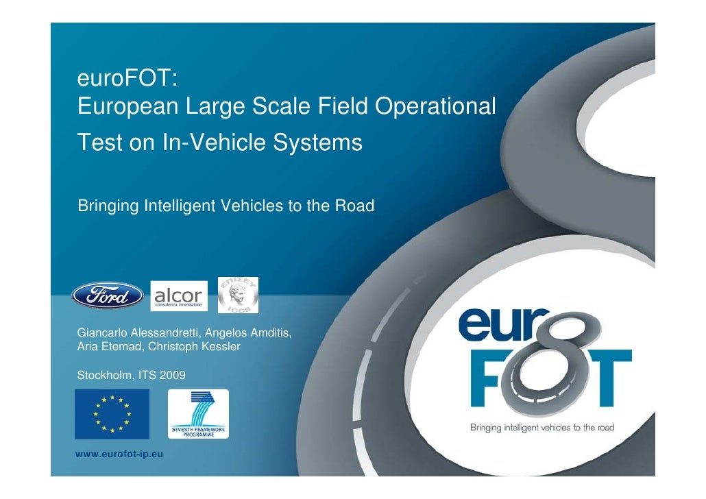 Aria Etemad, Ford, euroFOT: European large-scale Field Operational Test on Active Safety Systems