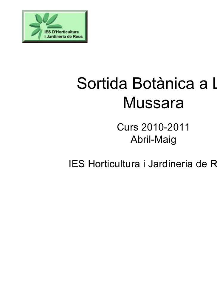 Sortida Botànica a La       Mussara          Curs 2010-2011            Abril-MaigIES Horticultura i Jardineria de REUS