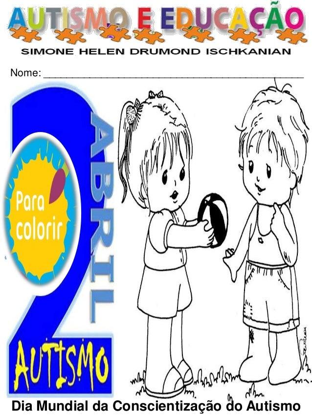 Nome: _____________________________________________ Dia Mundial da Conscientização do Autismo
