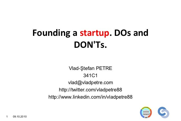 Founding a startup. DOs and                          DONTs.                               Vlad-Ştefan PETRE               ...
