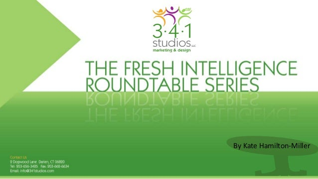 THE FRESH INTELLIGENCE ROUNDTABLE SERIES  By Kate Hamilton-Miller