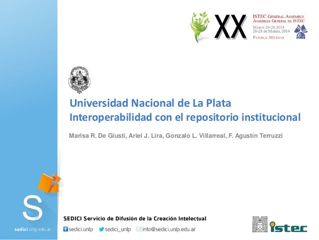 Marisa R. De Giusti, Ariel J. Lira, Gonzalo L. Villarreal, F. Agustín Terruzzi Universidad Nacional de La Plata Interopera...