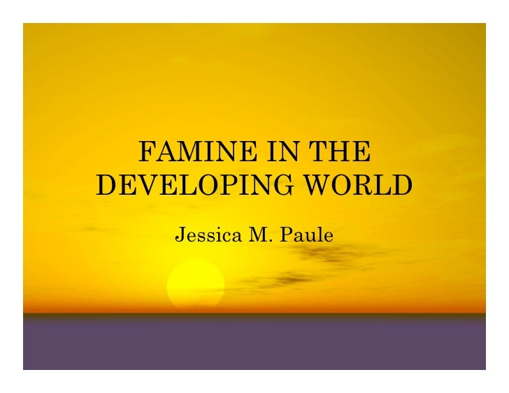 FAMINES IN THE DEVELOPING WORLD