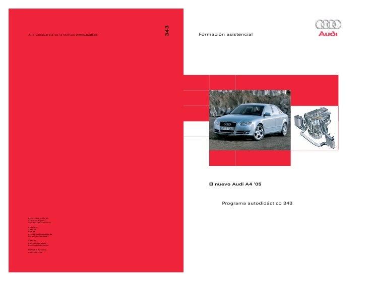 Formación asistencial    El nuevo Audi A4 '05         Programa autodidáctico 343