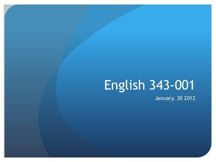 English 343-001        January, 30 2012
