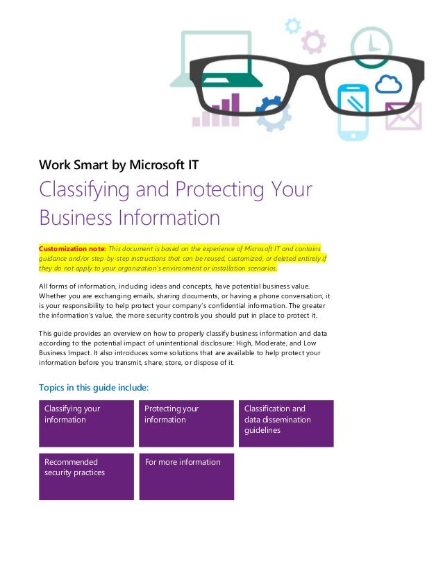 Work Smart by Microsoft IT Classifying and Protecting Your Business Information Customization note: This document is based...
