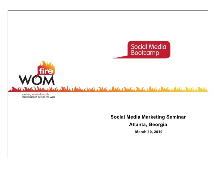 Social Media Marketing Seminar        Atlanta, Georgia          March 10, 2010