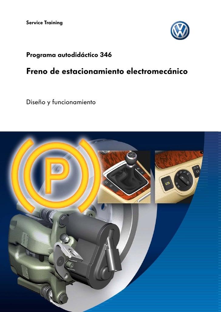 Service TrainingPrograma autodidáctico 346Freno de estacionamiento electromecánicoDiseño y funcionamiento