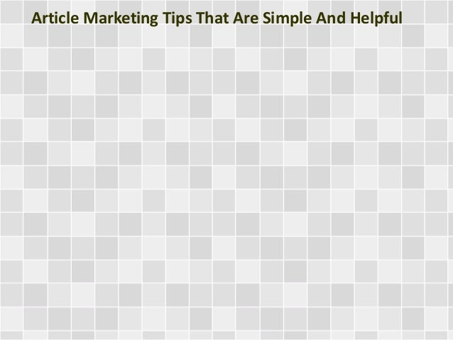 Article Marketing Tips That Are Simple And Helpful