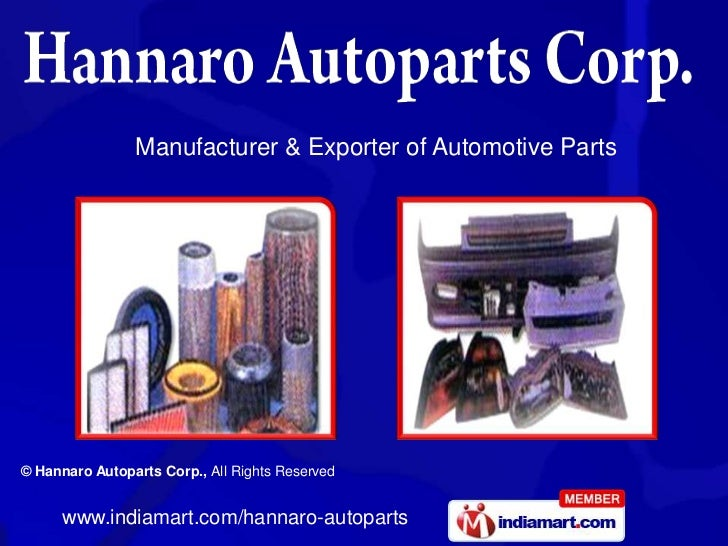 Manufacturer & Exporter of Automotive Parts© Hannaro Autoparts Corp., All Rights Reserved      www.indiamart.com/hannaro-a...