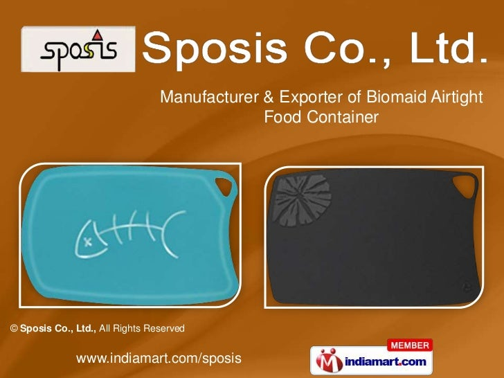 Manufacturer & Exporter of Biomaid Airtight                                              Food Container© Sposis Co., Ltd.,...
