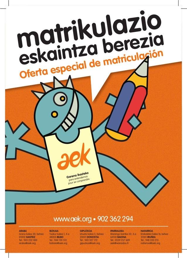 Oferta especial de matriculaciónmatrikulazioeskaintza bereziawww.aek.org • 902362294
