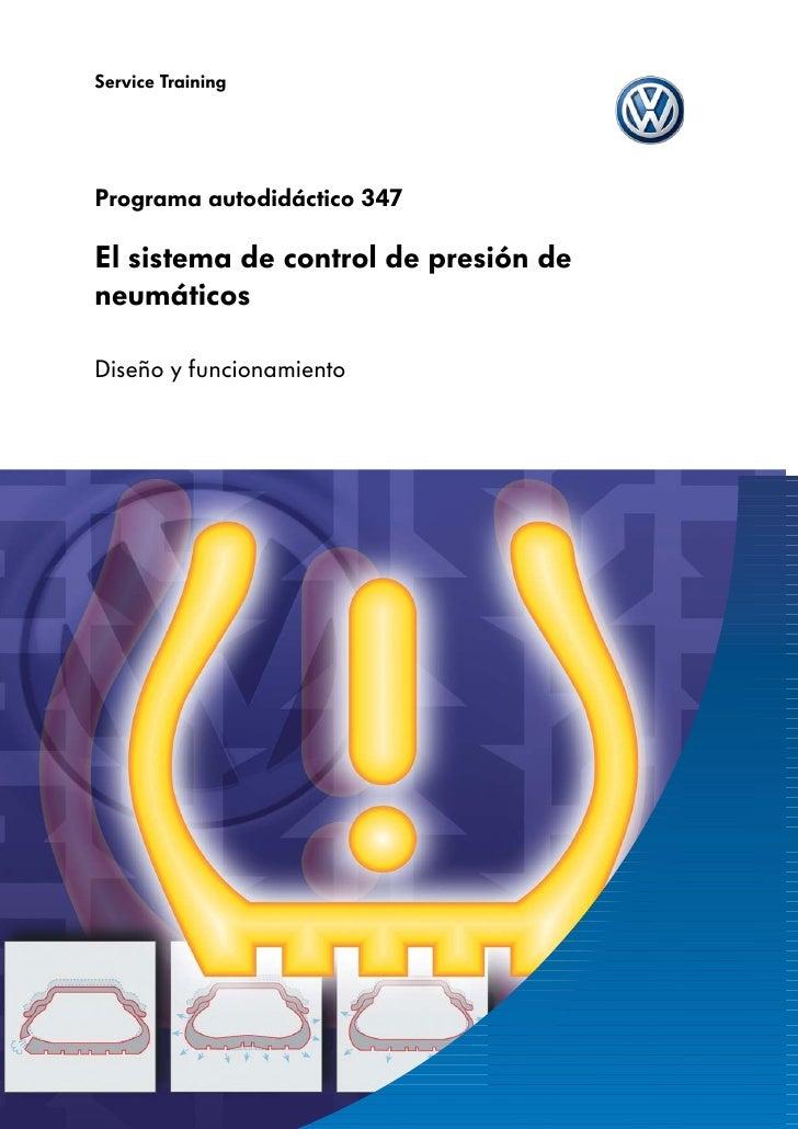 Service TrainingPrograma autodidáctico 347El sistema de control de presión deneumáticosDiseño y funcionamiento
