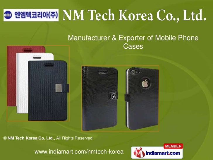 Manufacturer & Exporter of Mobile Phone                                                Cases© NM Tech Korea Co. Ltd., All ...