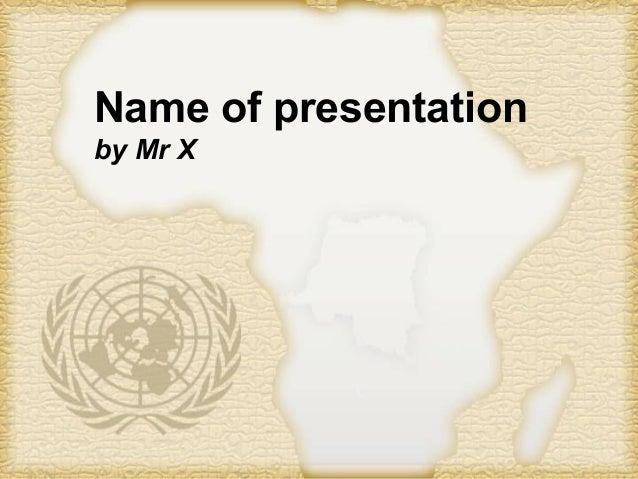 Powerpoint Templates Page 1Powerpoint Templates Name of presentation by Mr X
