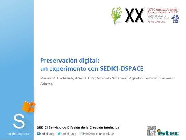 Marisa R. De Giusti, Ariel J. Lira, Gonzalo Villarreal, Agustín Terruzzi, Facundo Adorno Preservación digital: un experime...
