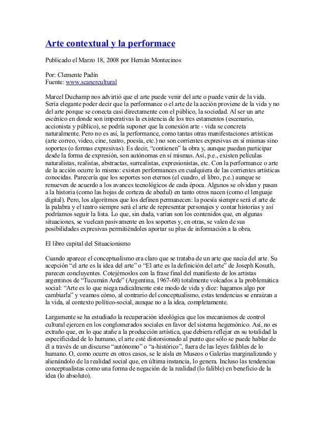 Arte contextual y la performace Publicado el Marzo 18, 2008 por Hernán Montecinos Por: Clemente Padín Fuente: www.scanercu...