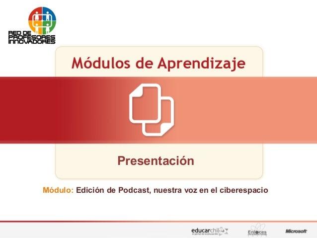 Presentación Módulo: Edición de Podcast, nuestra voz en el ciberespacio