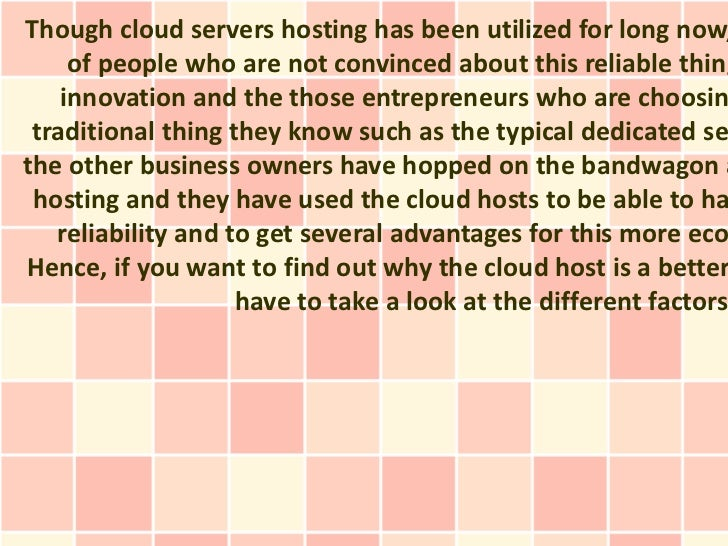 Though cloud servers hosting has been utilized for long now,     of people who are not convinced about this reliable thing...