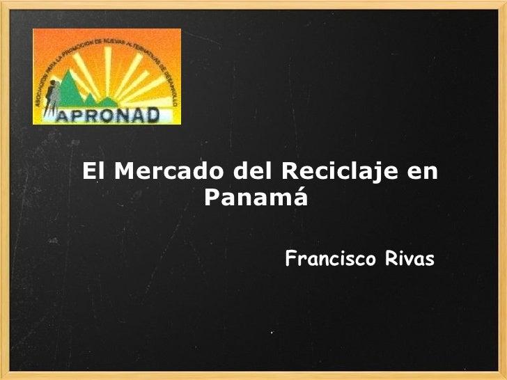 El Mercado del Reciclaje en Panamá   Francisco Rivas