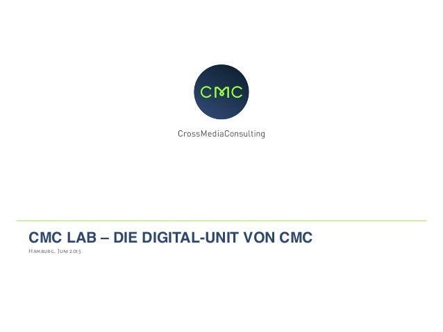 CMC LAB – DIE DIGITAL-UNIT VON CMC Hamburg, Juni 2015