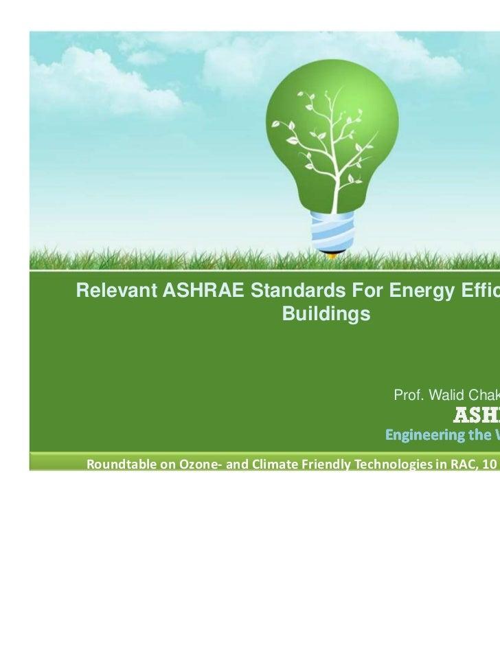 Relevant ASHRAE Standards For Energy Efficiency in                   Buildings                                            ...