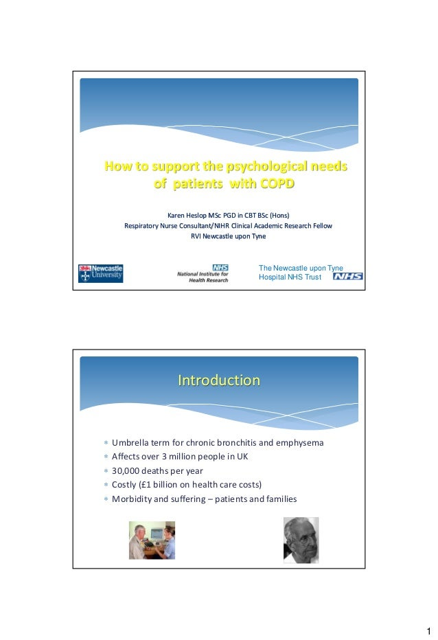 How to support the psychological needs       of patients with COPD                    Karen Heslop MSc PGD in CBT BSc (Hon...