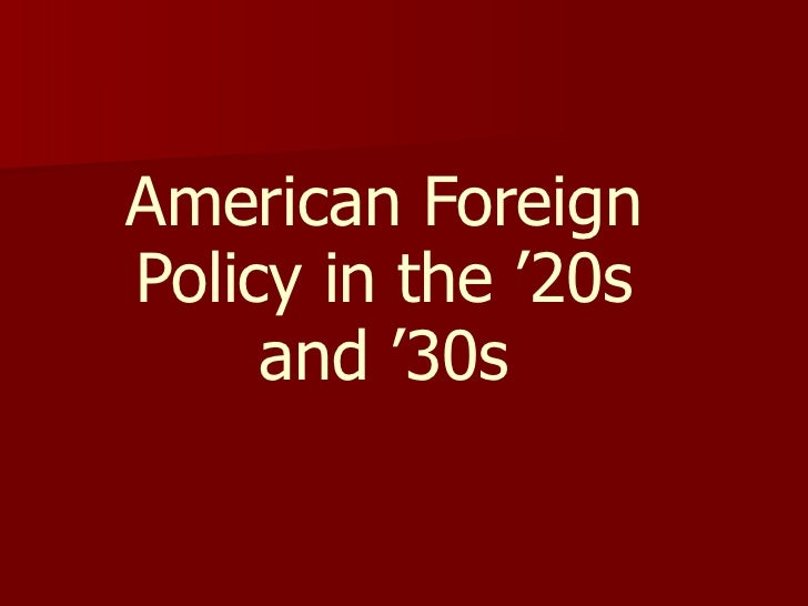 American Foreign Policy in the '20s and '30s
