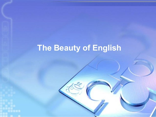 The Beauty of English